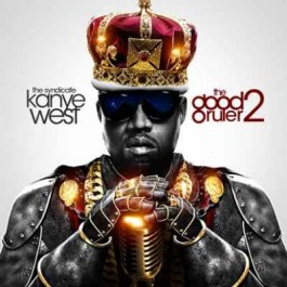 The Syndicate Presents Kanye West The Good Ruler 2 Mixtape